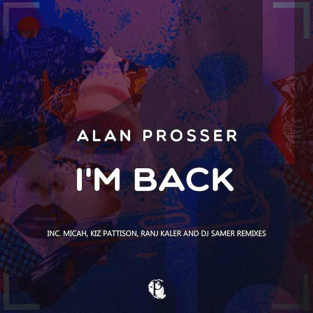 Alan Prosser - I'm Back