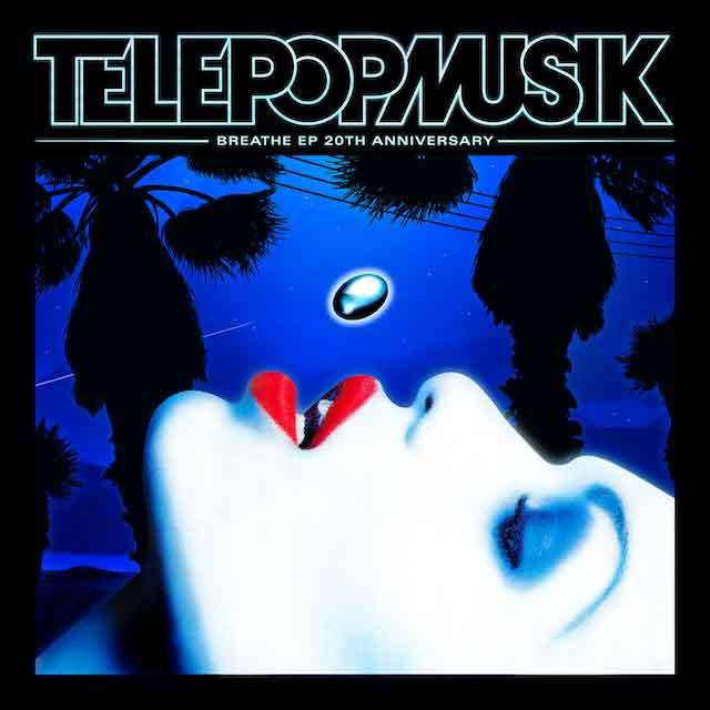 Télépopmusik_Breathe_20th_Anniversary