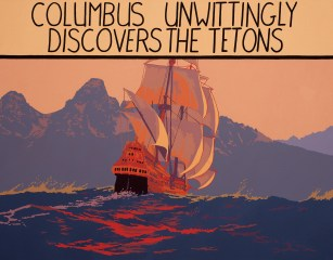 """""""Columbus Discovers the Tetons"""" 
