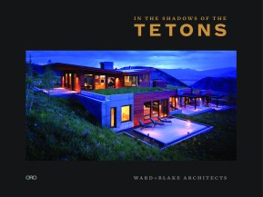 In the Shadows of the Tetons by Ward + Blake Architects
