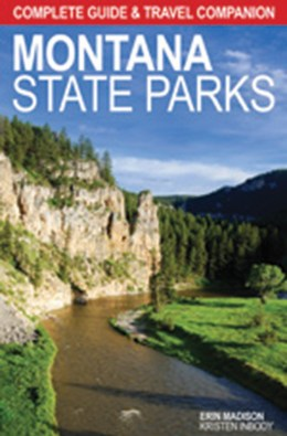 """Complete Guide and Travel Companion Montana State Parks"""