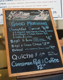 The chalkboard on the front counter announces some of the specials early in the day.