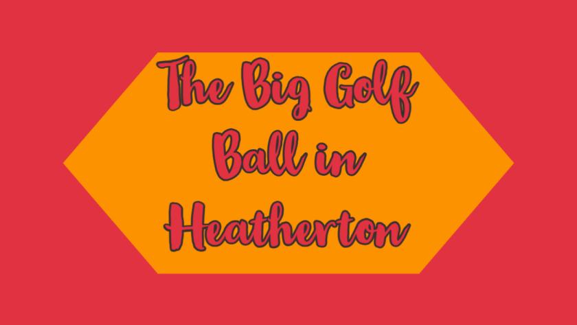 the big golf ball in Heatherton, Victoria