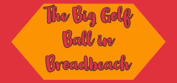 The Big Golf Ball in Broadbeach