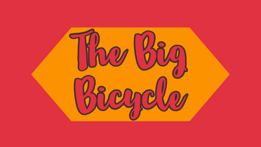 The Big Bicycle