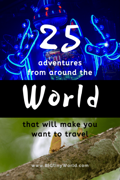 25 Adventures From Around the World That Will Make You Want to Travel | BIG tiny World Travel | Over our many years of traveling, we have had some extraordinary adventures!  Click to read about some of them and see how they will entice you to travel as well! | #travel #wanderlust #internationaltravel