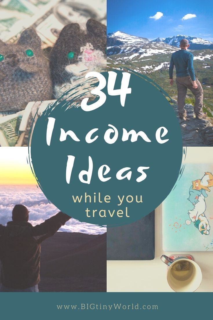 34 Income Ideas While You Travel | Have you ever wanted to make money WHILE you travel? Income can keep you on the road longer - anywhere in the world! And there's more than just teaching English or becoming a digital nomad. Click to discover the best options for you, complete with brief descriptions and plenty of resources with detailed instructions on how to get started on each. | BIG tiny World Travel | #bigtinyworld #makemoney #moneywhiletraveling #jobsabroad #paidtotravel #digitalnomad #remotework
