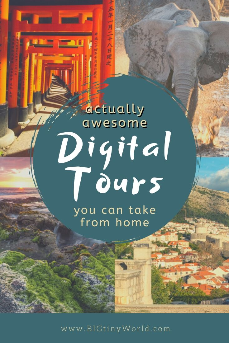 Actually Awesome Digital Tours You Can Take From Home | Looking for ways to sate your wanderlust? Check out these actually awesome digital tours from all around the globe. Go on safari, discover Japan, or climb Everest - all from your living room! | BIG tiny World Travel | #bigtinyworld #virtualtravel #stayhome #digitaltours