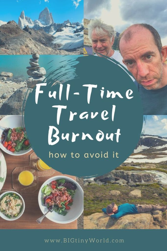 Travel Burnout: How to Avoid it | Travel burnout can happen when traveling full time but it can be avoided by taking the right steps. Here are some tips to achieve better travel balance and avoid burnout | #bigtinyworldtravel #fulltimetravel #travelburnout # travellifestyle