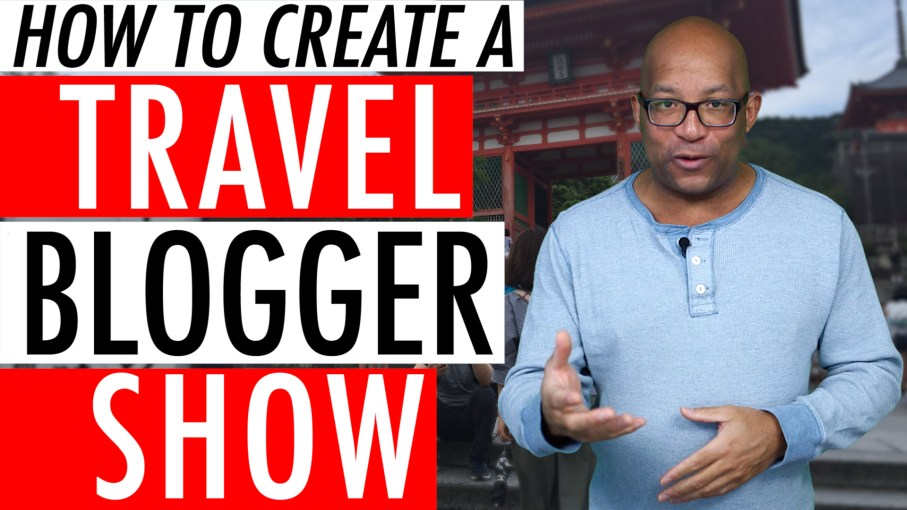 How To Create A Travel Blogger Show On YouTube Tips And Tricks 2018 🛫 🚅 🛳 7 Tips and Tricks