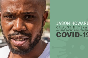 Jason Howard of Austin, Texas on Inline Skating and Life During COVID-19