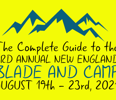The Complete Guide To The 3rd Annual New England Blade & Camp in Vermont August 19th-23rd, 2021