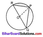 Bihar Board Class 10 Maths Solutions Chapter 12 वृतों से संबंधित क्षेत्रफल Additional Questions SAQ 5
