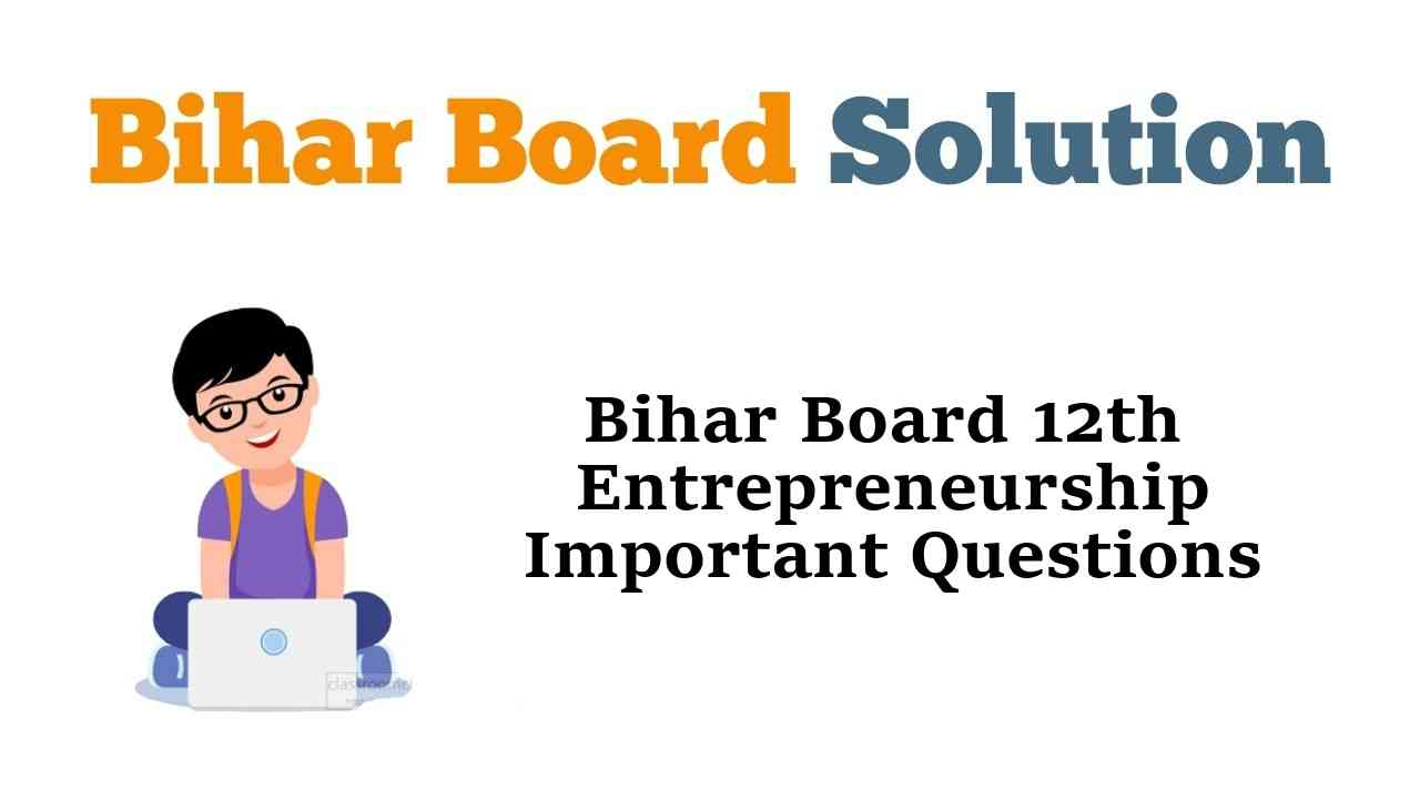 Bihar Board 12th Entrepreneurship Important Questions and Answers