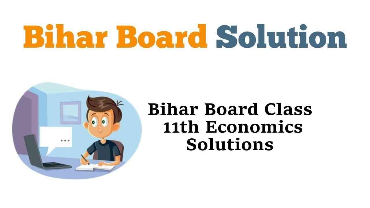 Bihar Board Class 11th Economics Solutions अर्थशास्त्र