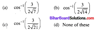 Bihar Board 12th Maths Objective Answers Chapter 11 Three Dimensional Geometry Q58