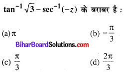 Bihar Board 12th Maths Objective Answers Chapter 2 प्रतिलोम त्रिकोणमितीय फलन Q37