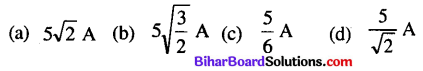 Bihar Board 12th Physics Objective Answers Chapter 7 Alternating Current - 6