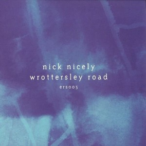Nick Nicely - Wrottersley Road Ep - ERS005 - EMOTIONAL RESPONSE