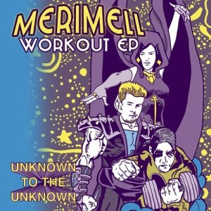 Merimell - Workout Ep - UTTU061 - UNKNOWN TO THE UNKNOWN