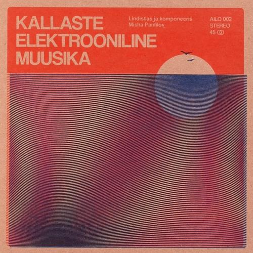 Misha Panfilov - Kallaste Elektrooniline Muusika - AILO002 - AINA LOMALLA