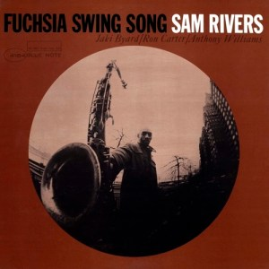 Sam Rivers - Fuchsia Swing Song - 602547688095 - BLUE NOTE