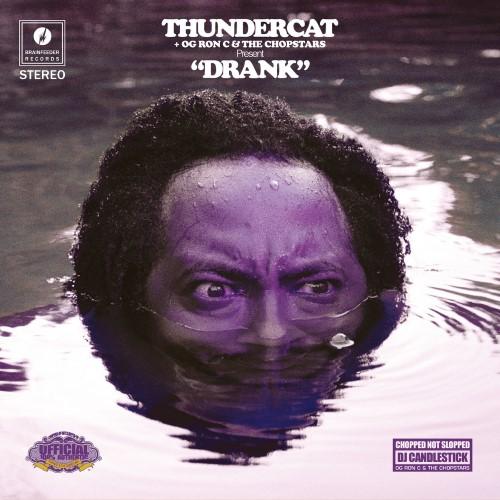 Thundercat - Og Ron C & The Chopstars - Drank - BF067 - BRAINFEEDER