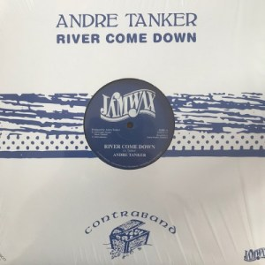 Andre Tanker - River Come Down - JAMWAXMAXI19 - JAMWAX