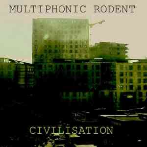 Multiphonic Rodent - Civilisation - MPR2013 - N/A