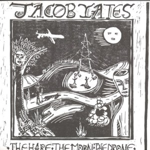 Jacob Yates - The Hare. The Moon. The Drone - OMLP13 - OPTIMO MUSIC