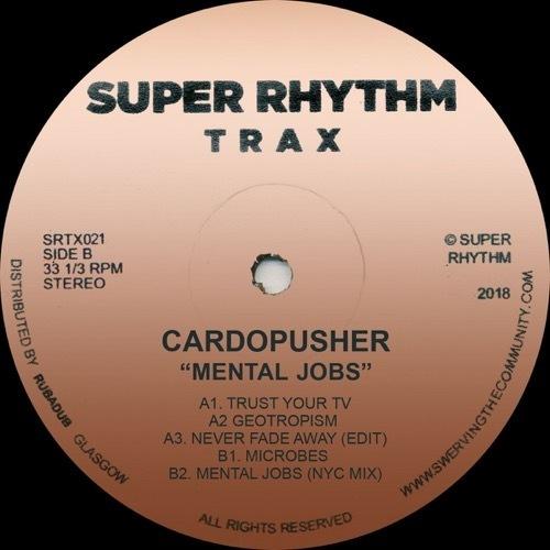 Cardopusher - Mental Jobs - SRTX021 - SUPER RHYTHM TRAX