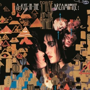SIOUXSIE & THE BANSHEES - KISS IN THE DREAMHOUSE - 602557128611 - polydor