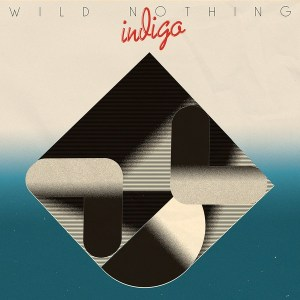 Wild Nothing - Indigo - CT282 - CAPTURED TRACKS