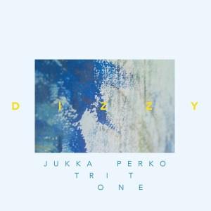 Jukka Perko Tritone - Dizzy - WJLP03 - WE JAZZ