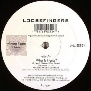 Loosefingers - What Is House? - ML2224 - ALLEVIATED RECORDS ?