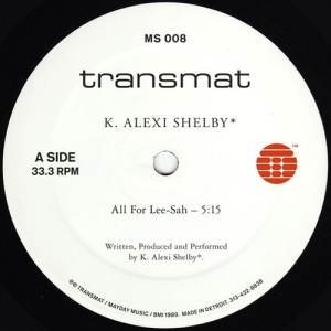 K. Alexi Shelby - All For Lee-Sah - MS008 - TRANSMAT ?