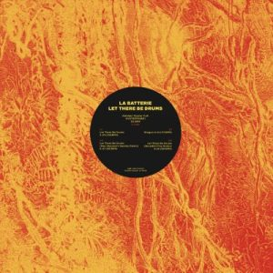 La Batterie - Let There Be Drums - OYSTERTRIBE1 - KALAHARI OYSTER CULT
