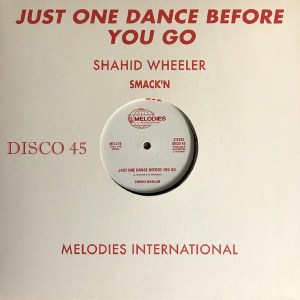 Shahid Wheeler - Just One Dance Before You Go - MEL015 - Melodies International