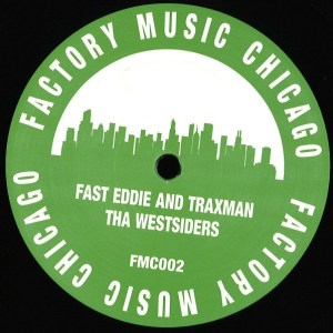 Fast Eddie/Traxman - The Westsiders - FMC002 - FACTORY MUSIC CHICAGO