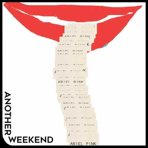 Ariel Pink - Another Weekend - Ode To The Goat - MEX2407 - MEXICAN SUMMER