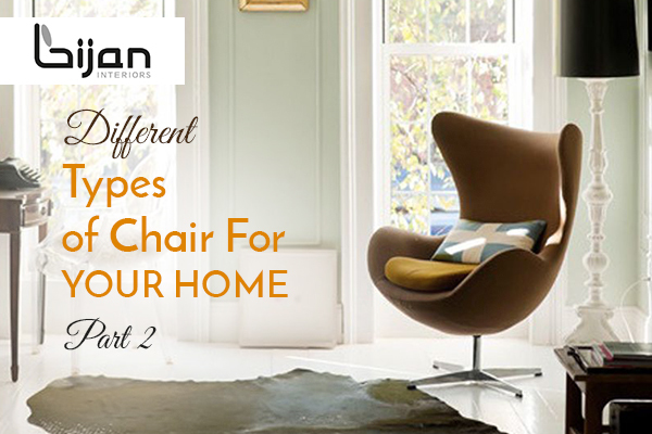 Different Types Of Chairs For Your Home Part 2