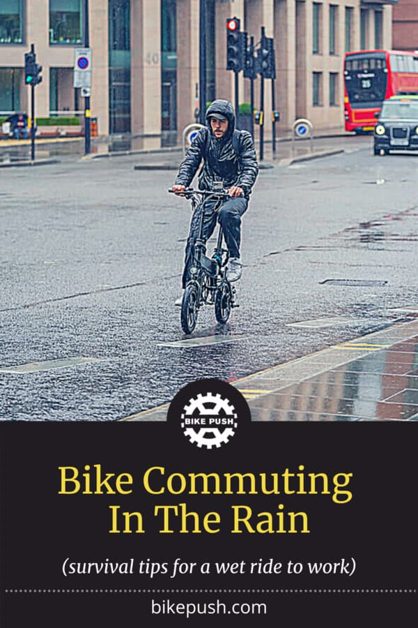 Bike Commuting In The Rain – Survival Tips For A Wet Ride To Work - Pinterest Pin Small Image