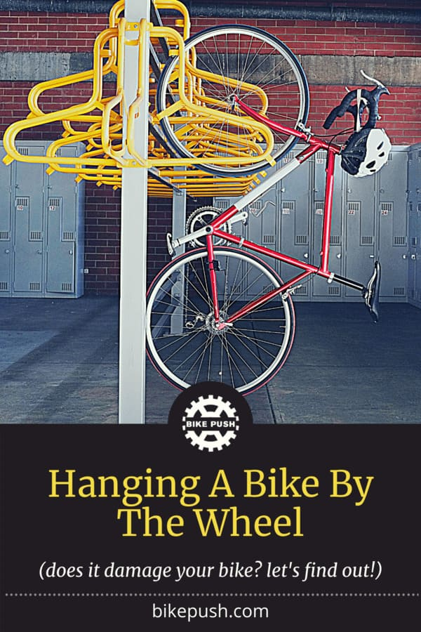 Does Hanging A Bike By The Wheel Damage It? - Pinterest Pin small image