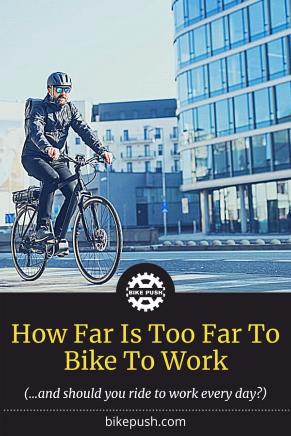 How Far Is Too Far To Bike To Work - Pinterest Pin small image
