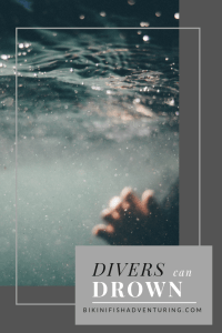 Divers can drown