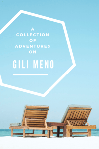 A collection of adventures on Gili Meno.