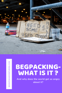 Begpacking- what is it and why does the world get so angry about it?