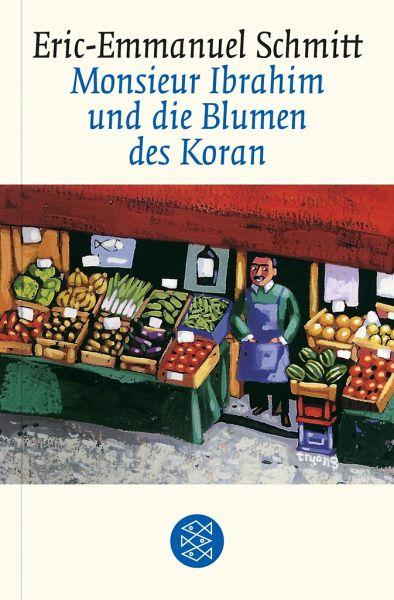 Monsieur Ibrahim und die Blumen des Koran von EricEmmanuel Schmitt als Taschenbuch  Portofrei