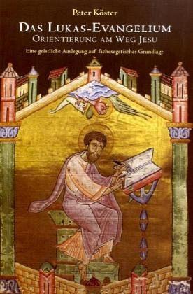 Das Lukas-Evangelium von Peter Köster - Buch - bücher.de