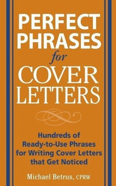 Perfect Phrases for Cover Letters von Michael Betrus  englisches Buch  buecherde